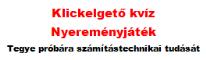 Klickelgető számítástechnikai online kvíz nyereményjáték 2011.06.20 - 2011.07.10